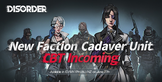 "Disorder CBT Incoming and New Faction ""Cadaver Unit"" Teaser Released"