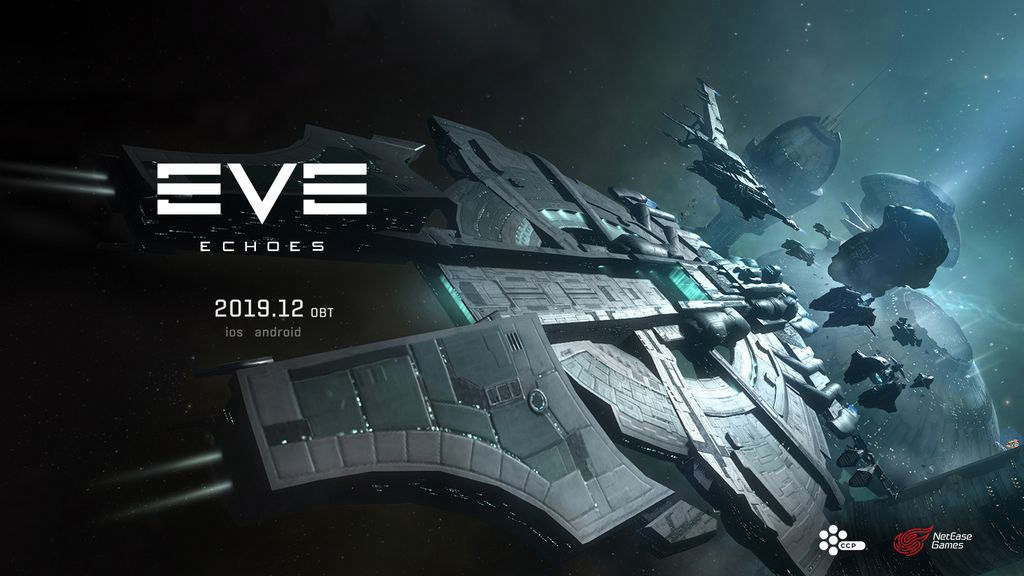NetEase & CCP Confirm December 2019 Open Beta forEVE Echoes on iOS and Android